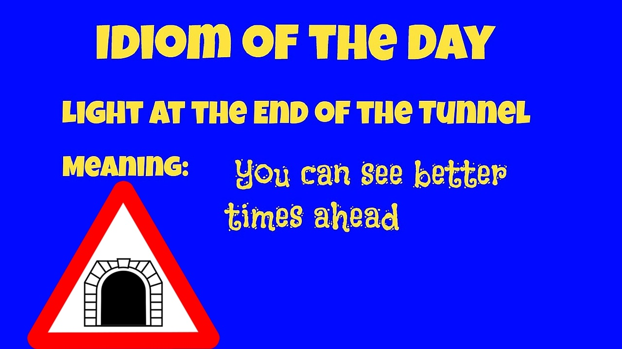Idiom of the Day- Light at the End of the Tunnel2